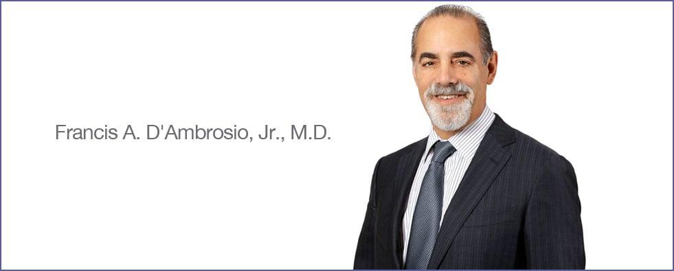 Dr. Francis A Dambrosio MD